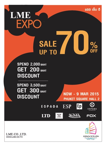 โปรโมชั่น LME EXPO Sale Up To 70% OFF ที่ จังซีลอน ภูเก็ต ( 25 ก.พ. – 9 มี.ค.58)